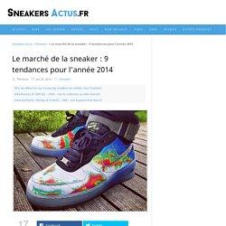 Le marché de la sneaker : 9 tendances pour l'année 2014