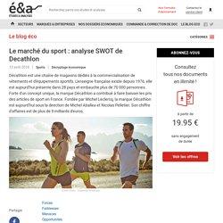 analyse SWOT de Décathlon (forces,faiblesse;opportunités,menaces)