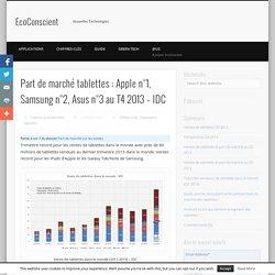 Part de marché tablettes : Apple n°1, Samsung n°2, Asus n°3 au T4 2013 - IDC