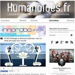 Google et Johnson & Johnson : vers un robot chirurgien bon marchéRobots, Drones et Intelligence Artificielle