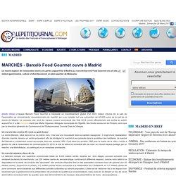 MARCHÉS - Barcelò Food Gourmet ouvre à Madrid