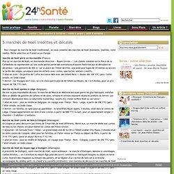 » 5 marchés de Noël insolites et décalés- 24hSanté.com