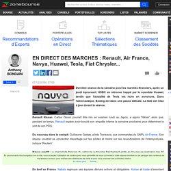EN DIRECT DES MARCHES : Renault, Air France, Navya, Huawei, Tesla, Fiat Chrysler...