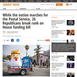 While the nation marches for the Postal Service, 26 Republicans break rank on House funding bill