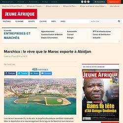 Marchica : le rêve que le Maroc exporte à Abidjan