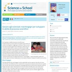 Giocare agli scienziati: marchingegni per sviluppare le abilità di processo scientifico