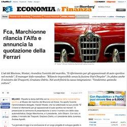 Fca, Marchionne rilancia l'Alfa e annuncia la quotazione della Ferrari