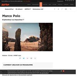 Marco Polo - Explorateur ou imposteur ?
