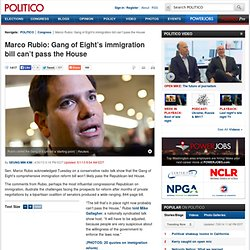 Marco Rubio: Gang of Eight's immigration bill can't pass the House - Seung Min Kim