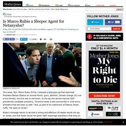 Is Marco Rubio a Sleeper Agent for Netanyahu?