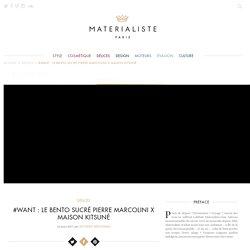 #Want : le Bento Sucré Pierre Marcolini x Maison Kitsuné - Materialiste Paris