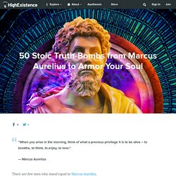 50 Stoic Truth-Bombs from Marcus Aurelius to Armor Your Soul