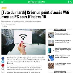 [Tuto du mardi] Créer un point d'accès Wifi avec un PC sous Windows 10