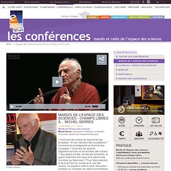 Mardis de l'Espace des sciences - Champs Libres à... Michel Serres
