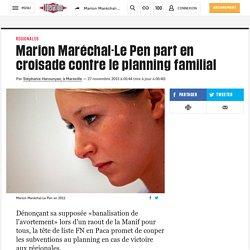 Marion Maréchal-Le Pen part en croisade contre le planning familial