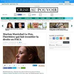 Marion Maréchal Le Pen, l'héritière qui fait trembler la droite en PACA