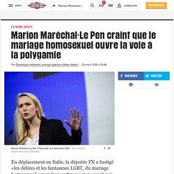 Marion Maréchal-Le Pen craint que le mariage homosexuel ouvre la voie à la polygamie