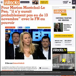 """Pour Marion Maréchal-Le Pen, """"il n'y aurait probablement pas eu de 13 novembre"""" avec le FN au pouvoir"""