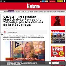 """VIDEO - FN : Marion Maréchal-Le Pen se dit """"saoulée par les valeurs de la République"""""""