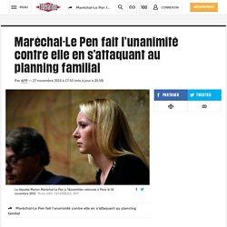 Maréchal-Le Pen fait l'unanimité contre elle en s'attaquant au planning familial