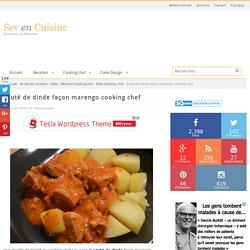 Sauté de dinde façon marengo cooking chef - SevenCuisine