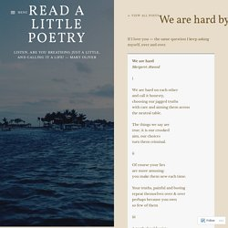 We are hard by Margaret Atwood – Read A Little Poetry