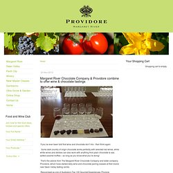 Margaret River Chocolate Company & Providore combine to offer wine & chocolate tastings