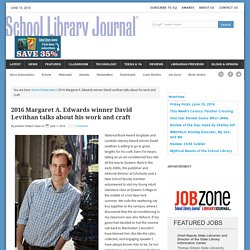2016 Margaret A. Edwards winner David Levithan talks about his work and craft