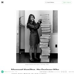 Margaret Hamilton, the Engineer Who Took the Apollo to the Moon