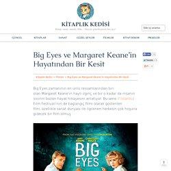 Big Eyes ve Margaret Keane'in Hayatından Bir Kesit