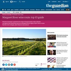 Margaret River wine route: top 10 guide