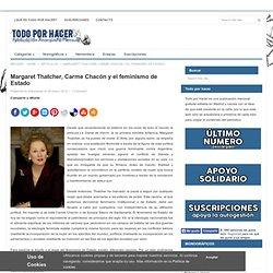 Todo por Hacer » Margaret Thatcher, Carme Chacón y el feminismo de Estado