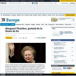 """Margaret Thatcher, la """"Dame de fer"""""""