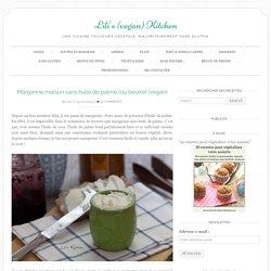 Margarine maison sans huile de palme (ou beurre) (vegan) - Lili's (vegan) Kitchen