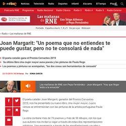"""Joan Margarit: """"Un poema que no entiendes te puede gustar, pero no te consolará de nada"""""""