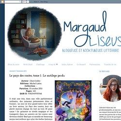 Margaud Liseuse: Le pays des contes, tome 1 : Le sortilège perdu
