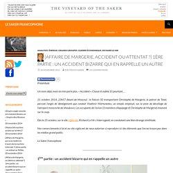[Affaire de Margerie, accident ou attentat ?] 1ère partie : un accident bizarre qui en rappelle un autre