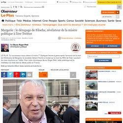 Margerie : le dérapage de Filoche, révélateur de la misère politique à l'ère Twitter