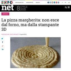 La pizza margherita: non esce dal forno, ma dalla stampante 3D