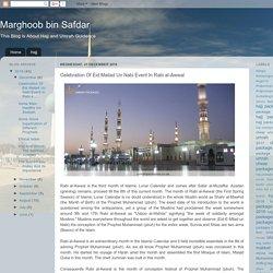 Marghoob bin Safdar: Celebration Of Eid Mailad Un Nabi Event In Rabi al-Awwal
