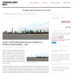 Dubaï, entre marginalisation urbaine et zoning fonctionnel - EAU - Urbanplanet info