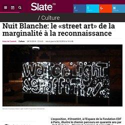Nuit Blanche: le «street art» de la marginalité à la reconnaissance