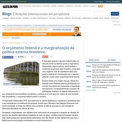 O orçamento federal e a marginalização da política externa brasileira. - Relações Internacionais em perspectiva