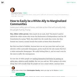 How to Easily be a White Ally to Marginalized Communities – Medium