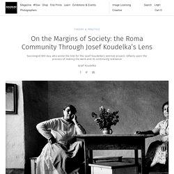 On the Margins of Society: the Roma Community Through Josef Koudelka's Lens
