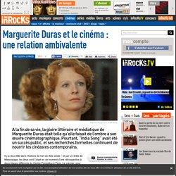 Marguerite Duras et le cinéma : une relation ambivalente