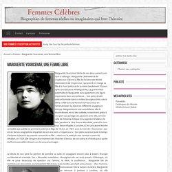 Marguerite Yourcenar, une femme libre