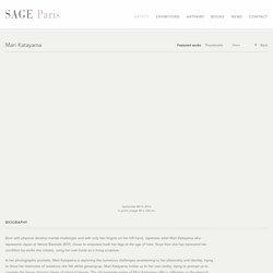 Mari Katayama - Artists - SAGE Paris