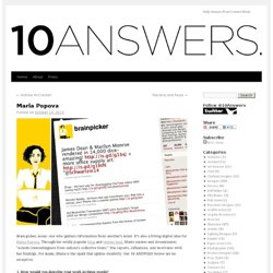 Maria Popova | 10 ANSWERS.