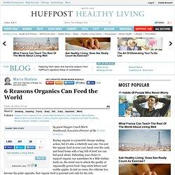 Maria Rodale: 6 Reasons Organics Can Feed the World